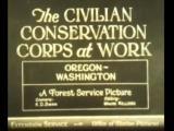 The Civilian Conservation Corps at Work: Oregon-Washington, 1934