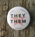 They/Them Pronoun Button by Gender Justice League